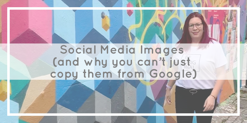 Social Media Images and why you can't just copy them from Google