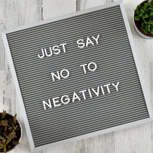 resized-just-say-no-to-negativity-a-message-board-promoting-positive-thoughts-kindness-optimism-hope-instead_t20_pR6ZG1